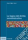 La logica del diritto amministrativo libro