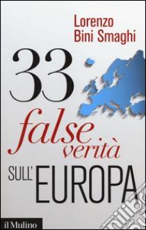 33 false verità sull'Europa libro di Bini Smaghi Lorenzo