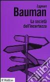 La società dell'incertezza libro