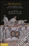 Con i romani. Un'antropologia della cultura antica libro