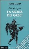 Andare per la Sicilia dei greci libro