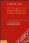 Welfare generativo. Responsabilizzare, rendere, rigenerare. La lotta alla povert�. Rapporto 2014