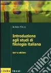 Introduzione agli studi di filologia italiana libro di Stussi Alfredo
