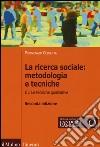 La ricerca sociale: metodologia e tecniche. Vol. 3: Le tecniche qualitative libro