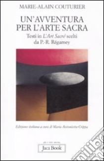 Un'avventura per l'arte sacra libro di Couturier Marie-Alain