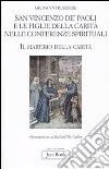 San Vincenzo de' Paoli e le figlie della carità nelle conferenze spirituali. Il martirio della carità libro