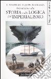 Introduzione alla storia e alla logica dell'imperialismo libro
