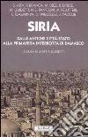 Siria. Dalle antiche città-stato alla primavera interrotta di Damasco libro