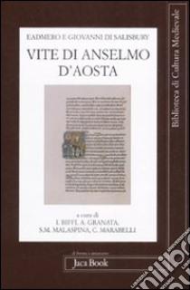 Vite di Anselmo d'Aosta. Testo latino a fronte libro di Eadmero di Canterbury - Giovanni di Salisbury