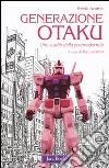 Generazione Otaku. Uno studio della postmodernità libro