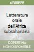 Letteratura orale dell'Africa subsahariana libro