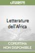 Letterature dell'Africa libro