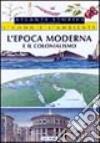 L'epoca moderna e il colonialismo libro