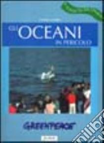 Gli oceani in pericolo libro di Fabbri Fabrizio