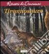 Tyrannosauro. Ritratti di dinosauri libro