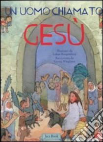 Un uomo chiamato Gesù libro di Wieghaus Georg