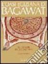 L'oasi egiziana di Bagawat. Le pitture paleocristiane libro