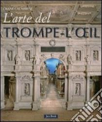 L'arte del trompe-l'oeil libro di Calabrese Omar