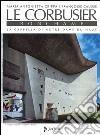 Le Corbusier. Ronchamp. La cappella di Notre-Dame du Haut