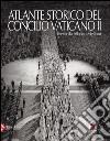 Atlante storico del Concilio Vaticano II libro