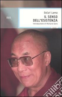 Il senso dell'esistenza libro di Gyatso Tenzin (Dalai Lama)