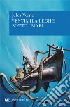 Ventimila leghe sotto i mari libro di Verne Jules