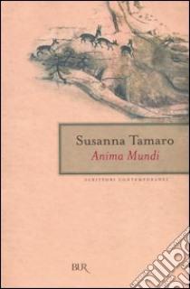 Anima mundi anima mundi libro tamaro 2004 unilibro for Susanna tamaro il tuo sguardo illumina il mondo