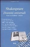 Drammi universali: Romeo e Giulietta-Amleto libro