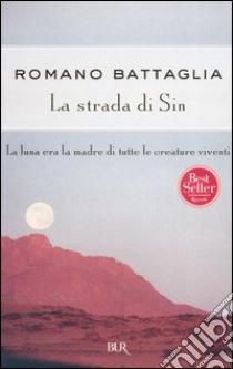 La strada di Sin libro di Battaglia Romano