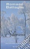 Silenzio. Ediz. speciale libro