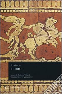 Fedro. Testo greco a fronte libro di Platone