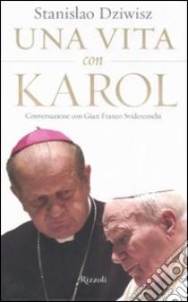 Una Vita con Karol. Conversazione con Gian Franco Svidercoschi libro di Dziwisz Stanislaw