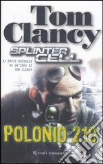 Polonio 210. Splinter Cell 4 libro di Tom Clancy