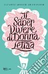 Il saper vivere di Donna Letizia libro