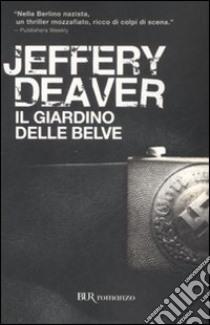 Il giardino delle belve libro di Deaver Jeffery
