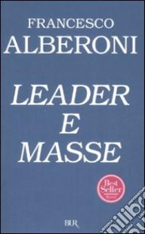 Leader e masse libro di Alberoni Francesco