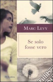 Se solo fosse vero libro di Levy Marc