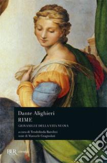 Rime. Giovanili e della «Vita Nova» libro di Alighieri Dante