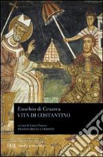 Vita di Costantino. Testo greco a fronte libro
