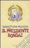 Il presidente bonsai libro