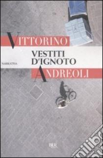 Vestiti d'ignoto libro di Andreoli Vittorino