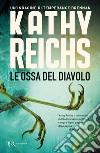 Le ossa del diavolo libro di Reichs Kathy