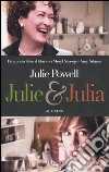 Julie & Julia libro di Powell Julie