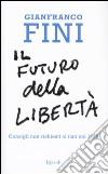 Il futuro della libert�. Consigli non richiesti ai nati nel 1989
