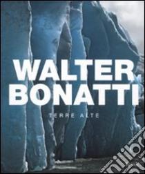 Terre alte libro di Bonatti Walter