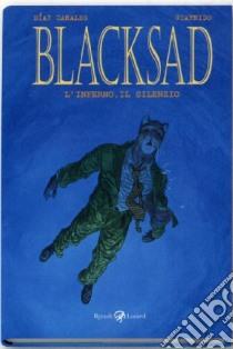 L'inferno, il silenzio. Blacksad (4) libro di Díaz Canales Juan - Guarnido Juanjo