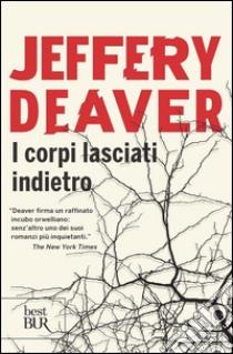 I Corpi lasciati indietro libro di Deaver Jeffery