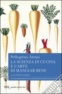 La Scienza in cucina e l'arte di mangiar bene libro di Artusi Pellegrino; Capatti A. (cur.)