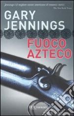 Fuoco azteco libro