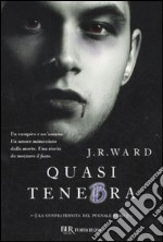 Quasi tenebra. La confraternita del pugnale nero (2) libro di Ward J. R.